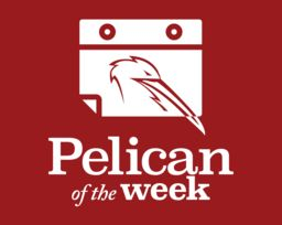 Pelicans of the Week